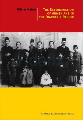 The Extermination of Armenians in the Diarbekir Region