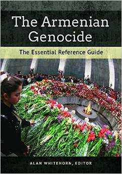 The Armenian Genocide-The Essential Reference Guide