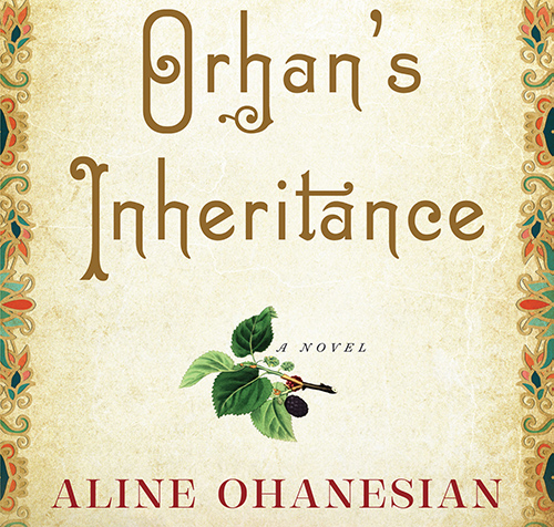 Orhan's Inheritance by Aline Ohanessian